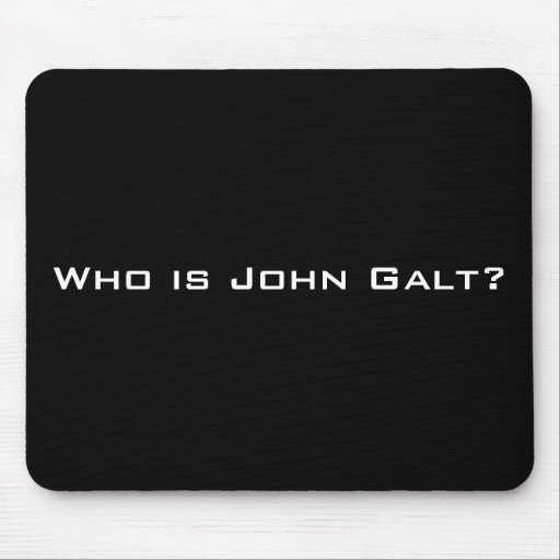 Who is John Galt? Mouse Pads