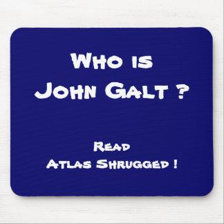 Who is John Galt ? Read Atlas Shrugged ! Mouse Pad