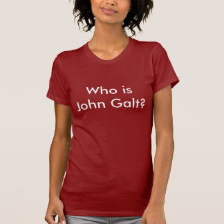 Who is John Galt? RED t-shirt