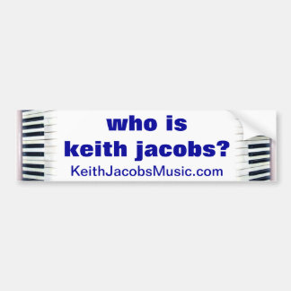 Who is Keith Jacobs bumper sticker
