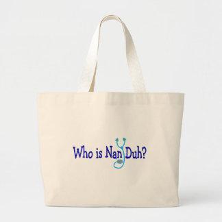 Who is Nan Duh?  Funny Nursing Student Gifts Jumbo Tote Bag