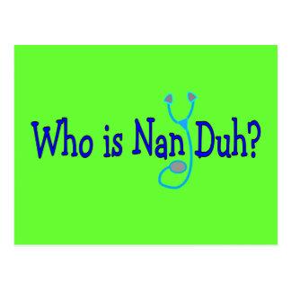 Who is Nan Duh?  Funny Nursing Student Gifts Postcard