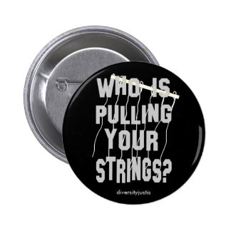 Who Is Pulling Your Strings Button
