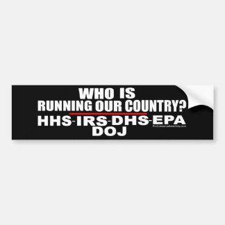Who is Running Our Country? Bumper Stickers