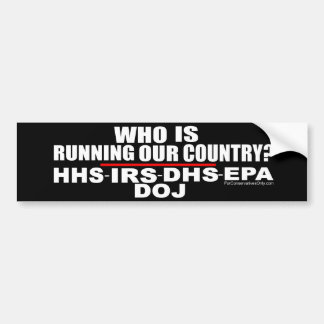 Who is Running Our Country? Bumper Sticker