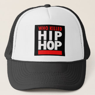 Who Killed Hip Hop Trucker Hat