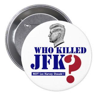 Who killed JFK? 3 Inch Round Button