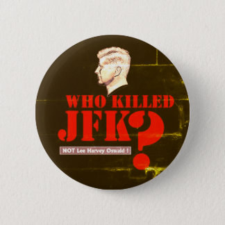 Who killed President Kennedy? 2 Inch Round Button