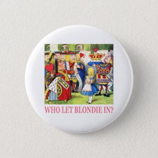 Who Let Blondie In? 2 Inch Round Button