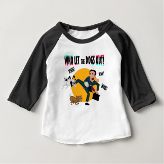 Who let the dogs out! baby T-Shirt