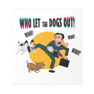 Who let the dogs out! notepad