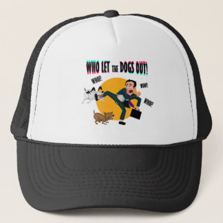 Who let the dogs out! trucker hat