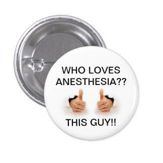Who loves anesthesia 1 inch round button