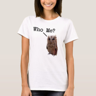 Who Me? - Said the Owl T-Shirt