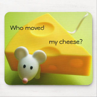 Who moved my cheese mouse pad