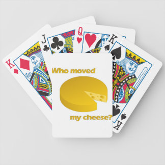 Who moved the cheese bicycle playing cards