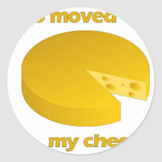 Who moved the cheese classic round sticker