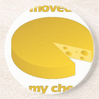 Who moved the cheese coaster