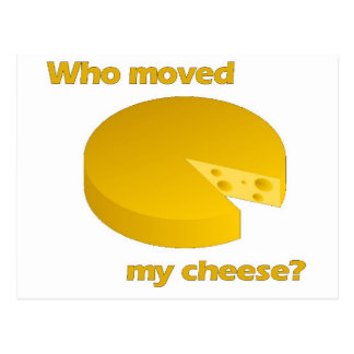 Who moved the cheese postcard