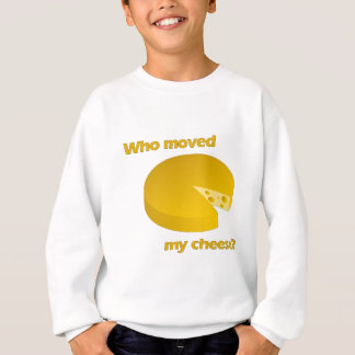Who moved the cheese sweatshirt