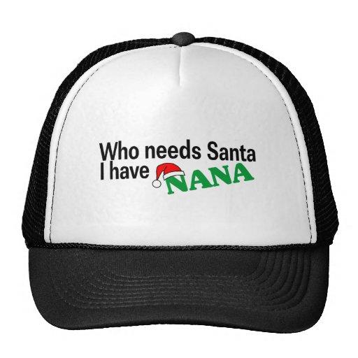 Who Need Santa I Have Nana Hat