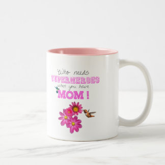Who need superheroes when you have Mom! Two-Tone Coffee Mug