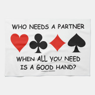 Who Needs A Partner When All You Need (Bridge) Kitchen Towel