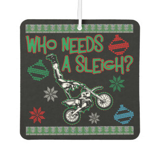 Who Needs A Sleigh Dirtbike Race Christmas Sweater Car Air Freshener