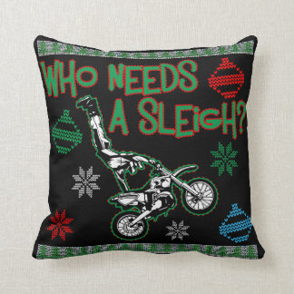 Who Needs A Sleigh Dirtbike Race Christmas Sweater Throw Pillow