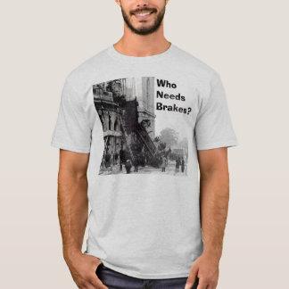 Who Needs Brakes? T-Shirt