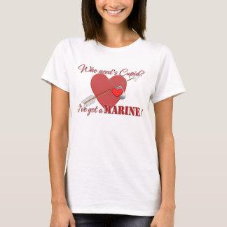 Who need's Cupid? I've got a Marine! T-Shirt