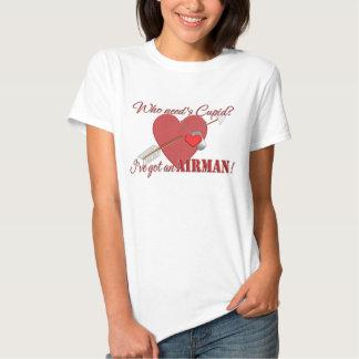 Who Need's Cupid? I've got an Airman! T Shirt
