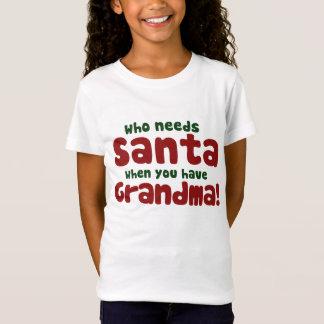 Who needs Santa Claus T-Shirt