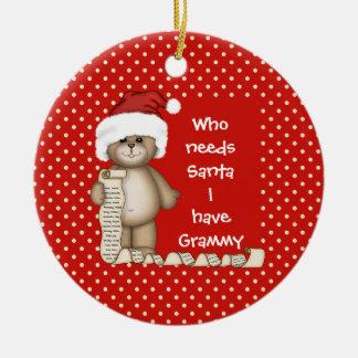 Who Needs Santa... Grammy Christmas Ornament