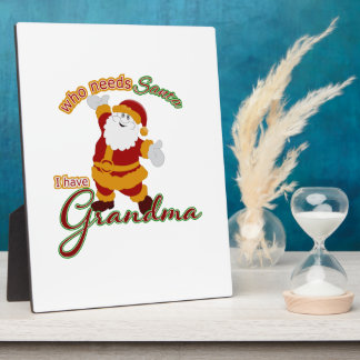 Who needs Santa? I have Grandma Plaque