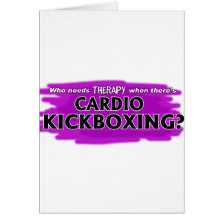 Who Needs Therapy When There's Cardio Kickboxing? Card