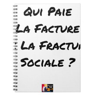 WHO PAYS THE INVOICE OF THE SOCIAL FRACTURE NOTEBOOK