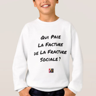 WHO PAYS THE INVOICE OF THE SOCIAL FRACTURE SWEATSHIRT