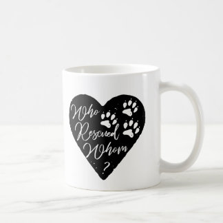 Who Rescued Whom Dog Paw Prints Pet Love Photo Coffee Mug