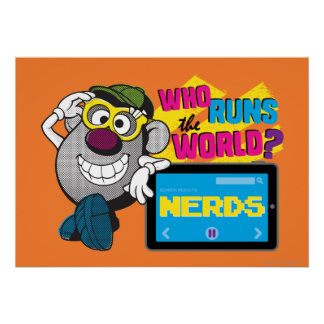 Who Runs the World Nerds Poster
