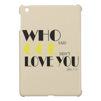 Who Said God Didn't Love You IPad Mini Case