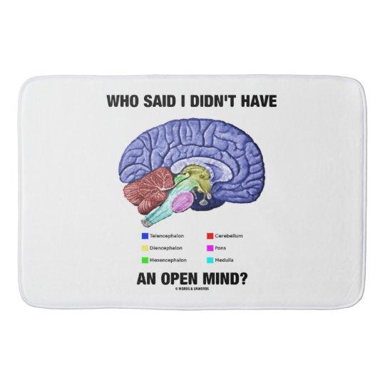 Who Said I Didn't Have An Open Mind? Brain Humour Bath Mat