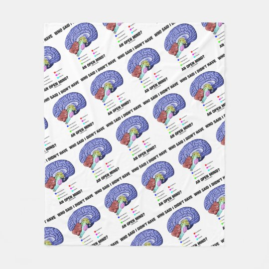 Who Said I Didn't Have An Open Mind? Brain Humour Fleece Blanket