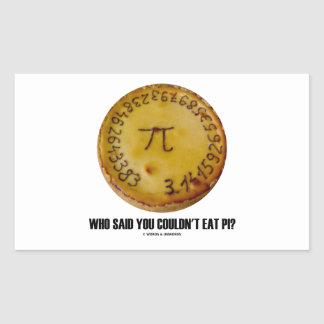 Who Said You Couldn't Eat Pi? (Pi On Pie Humor)