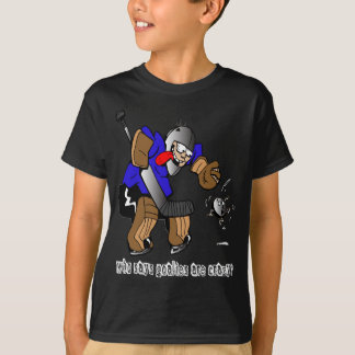 Who Says Goalies Are Crazy? T-Shirt