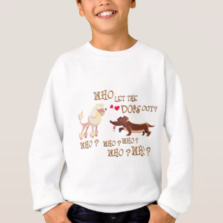 who the let dogs out sweatshirt