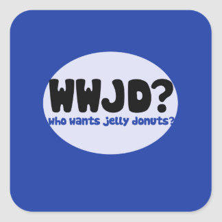 Who wants Jelly donuts? Square Sticker