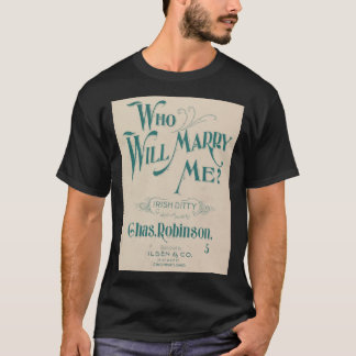 Who Will Marry Me T-Shirt