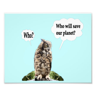 Who Will Save Our Planet--Who? Photograph