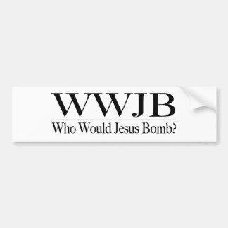 Who Would Jesus Bomb (Wwjb) Bumper Sticker